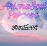 ArianaSoulPurpose Creations